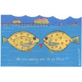 Are you coming over to my Plaice. A4